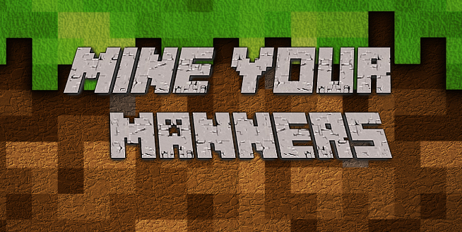 Minecraft-Mine-Your-Manners