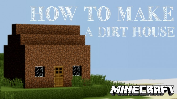 How To Build A Dirt House Minecraft Blog
