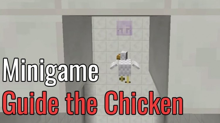 Minigame map - guide the chicken.