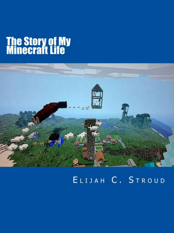 The-Story-Of-My-Minecraft-Life