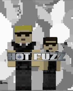 Hot Fuzz - Movie Posters in Minecraft